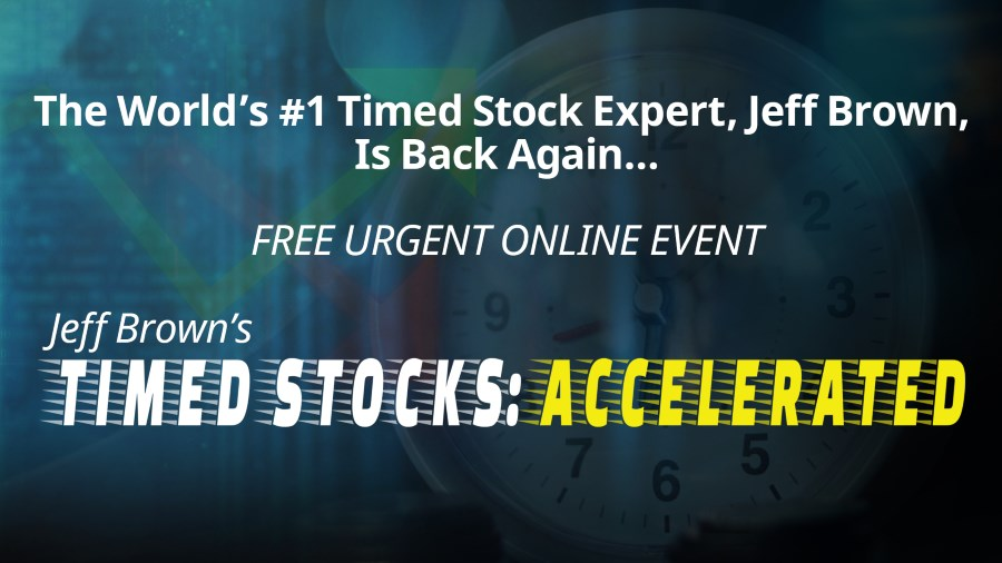 jeff brown Timed Stocks Accelerated